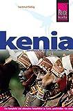 Reise Know-How Kenia: Reiseführer für individuelles Entdecken - Hartmut Fiebig