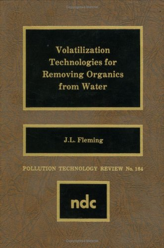 Volatilization Technologies for Removing Organics from Water (Pollution Technology Review)
