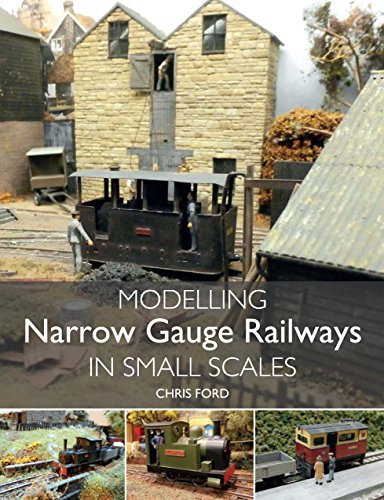 Modelling Narrow Gauge Railways in Small Scales (English Edition)