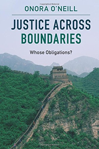 Justice Across Boundaries: Whose Obligations? by Onora O'neill (2016-02-15)