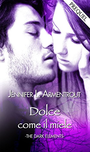 Dolce come il miele (The Dark Elements Vol. 0) di Jennifer L. Armentrout