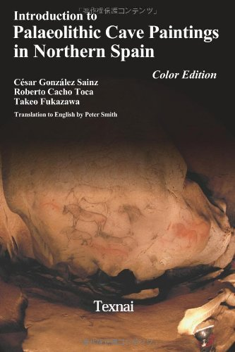 Introduction to Paleolithic Cave Paintings in Northern Spain Color Edition: 4 (Paleolithic Arts in Northern Spain) by Cesar Gonzalez Sainz (30-Oct-2013) Paperback