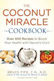 Best Avery Cookbooks - The Coconut Miracle Cookbook: Over 400 Recipes to Review