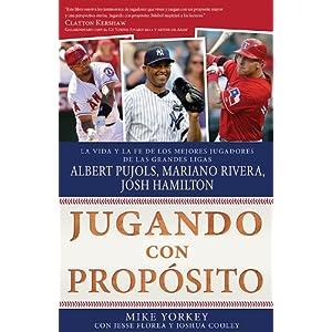 Jugando Con Proposito: La Vida y la Fe de los Mejores Jugadores de las Grandes Ligas de la Actualidad Albert Pujols, Mar