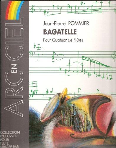 Bagatelle : Pour quatuor de flûtes (Arc-en-ciel)