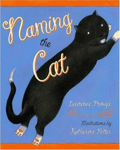 Naming the Cat by Laurence P. Pringle (1997-08-05)