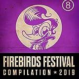 Firebirds Festival Compilation 2019