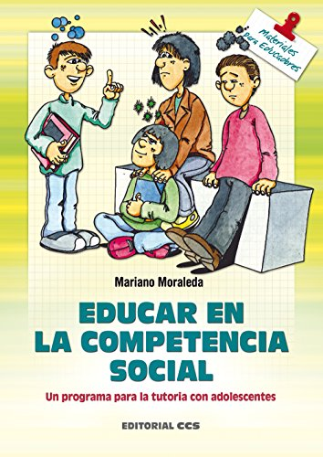 Educar en la competencia social (Materiales para educadores nº 27) por Mariano Moraleda Cañadilla