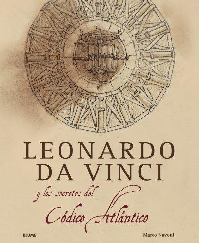 Leonardo da Vinci: y el secreto del Códice Atlántico por Marco Navoni
