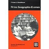 Fit ins Geographie-Examen: Hilfen für Abschlussarbeit, Klausur und mündliche Prüfung (Studienbücher der Geographie)