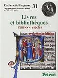 Livres et bibliothèques (XIIIe-XVe siècles) (Cahiers de Fanjeaux)