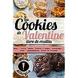 Les cookies de Valentine Livre de Recettes: Sans : laits, oeufs, fruits à coque, arachides...Avec gourmandise, trucs et astuces spécial allergiess