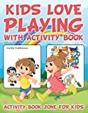 Kids Love Playing with Activity Book
