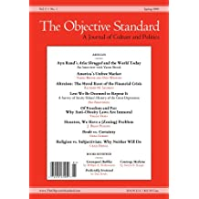 The Objective Standard: Spring 2009, Vol. 4, No. 1