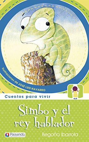 Simbo y el rey hablador (Cuentos para vivir) por Begoña Ibarrola