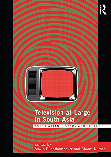Television at Large in South Asia (Routledge South Asian History and Culture Series)
