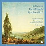 Reinecke: Harp Concerto op.182, Symphony No. 3