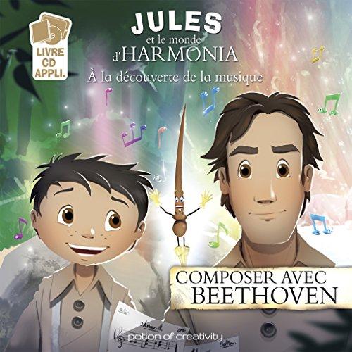 Jules et le monde d'Harmonia (3) : Composer avec Beethoven