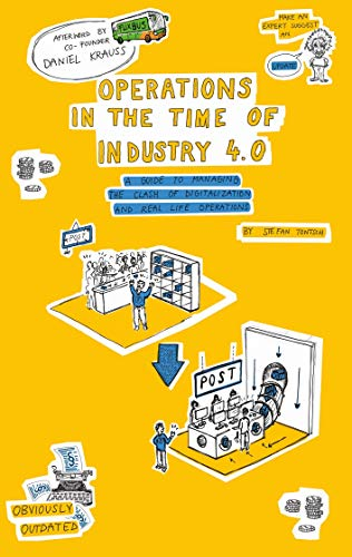 Operations in the Time of Industry 4.0: A guide to managing the clash of digitalization and real time operations (English Edition)