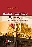 Deutsche Erzählprosa 1850-1950: Eine Geschichte literarischer Verfahren