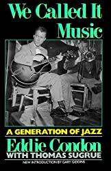 We Called It Music: Generation of Jazz (Quality Paperbacks Series) by Eddie Condon (22-Mar-1992) Paperback
