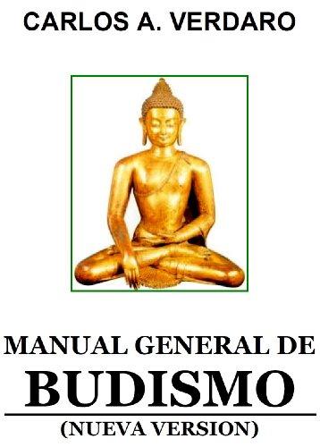 Manual General de Budismo - Nueva Versión 2012 (Pensamiento y Espiritualidad de la India nº 1) por Carlos Agesilao Verdaro