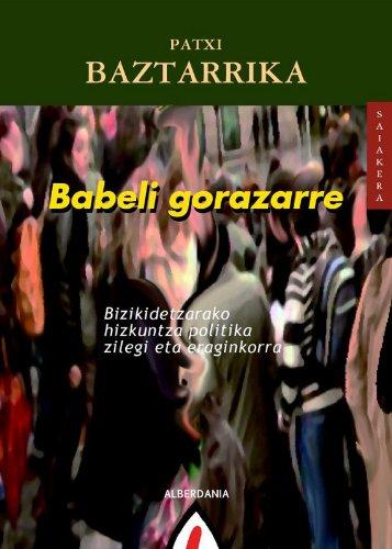 Babeli Gorazarre (Basque Edition) por Patxi Baztarrika Galparsoro