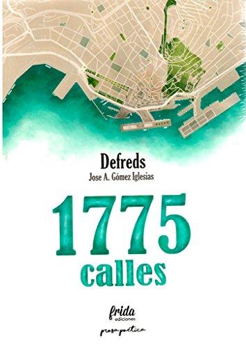 1775 CALLES (Colección Prosa Poética) por Jose A. Gómez Iglesias (Defreds)