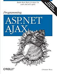 Programming ASP.NET AJAX: Build rich, Web 2.0-style UI with ASP.NET AJAX 1st edition by Wenz, Christian (2007) Paperback
