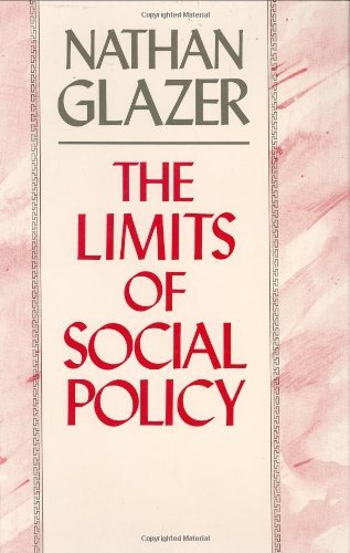 The Limits of Social Policy by Nathan Glazer (1988-08-25)