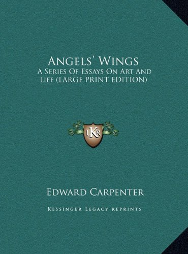Angels' Wings: A Series of Essays on Art and Life (Large Print Edition)