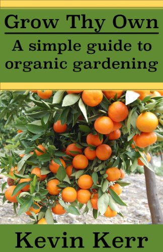 grow-thy-own-a-simple-guide-to-organic-gardening-improve-soil-structure-healthy-organic-plants-abund