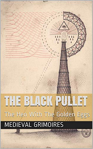 The Black Pullet: The Hen With The Golden Eggs (English Edition)