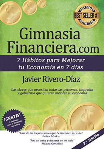 GimnasiaFinanciera.com: 7 hábitos para mejorar tu economía en 7 días (ed. 7ª) Gimnasia Financiera por Javier Rivero-Diaz