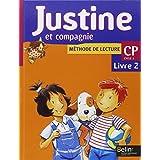 Méthode de lecture CP Justine et compagnie. : Livre 2