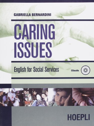 Caring Issues. English for social services. Per le Scuole superiori