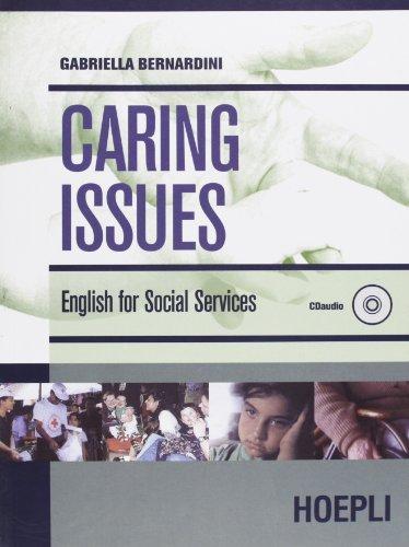 Caring Issues. English for social services. Per le Scuole superiori