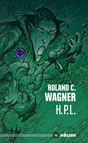 H. P. L. suivi de Celui qui bave et qui glougloute (Hélios) (Roland Hp)