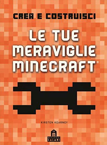 Crea e costruisci le tue meraviglie Minecraft. Ediz. a colori