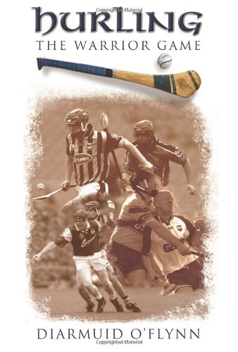Hurling: The Warrior Game