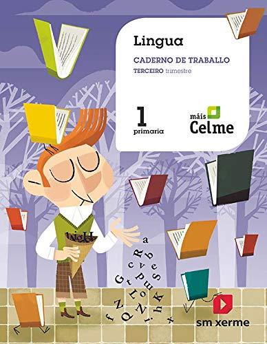 Caderno de lingua. 1 Primaria. 3 Trimestre. Máis Celme