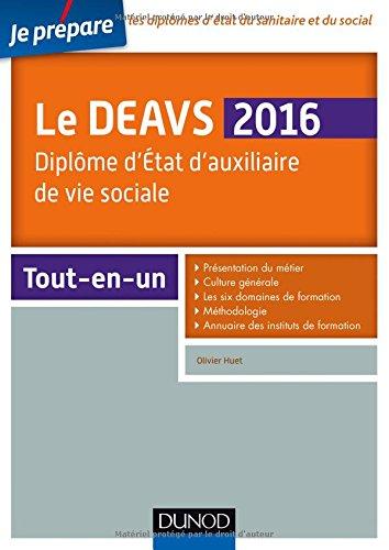 Je prépare le DEAVS 2016 - Diplôme d'État d'auxiliaire de vie sociale - Tout-en-un
