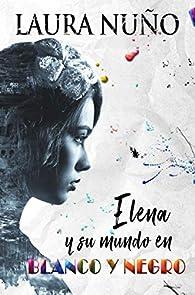 Elena y su mundo en blanco y negro par Laura Nuño