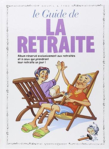 Le Guide de la retraite en BD par Goupil