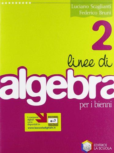 Linee di algebra. Per le Scuole superiori: 2