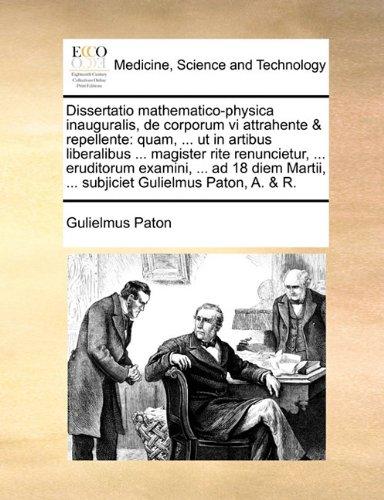 dissertatio-mathematico-physica-inauguralis-de-corporum-vi-attrahente-repellente-quam-ut-in-artibus-