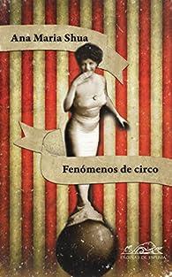 Fenómenos de circo par Ana María Shua