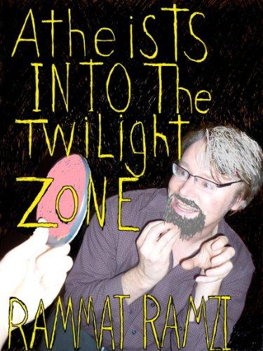 Atheists Into The Twilight Zone (English Edition)