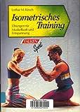 Isometrisches Training. Übungen für Muskelkraft und Entspannung. - Lothar M. Kirsch