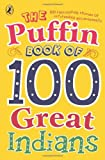 The Puffin Book of 100 Great Indians - Best Reviews Guide
